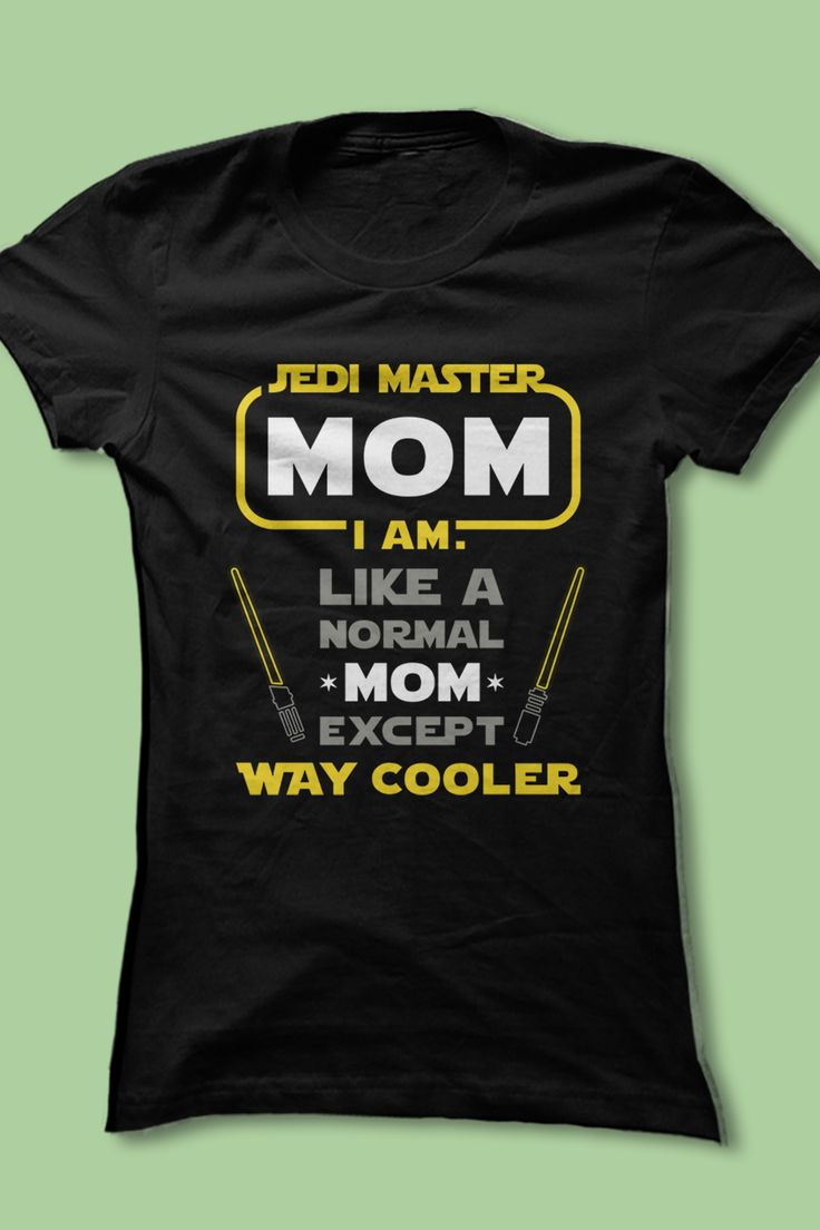 Jedi are cool, but Mom is WAY cooler! ♥♥♥