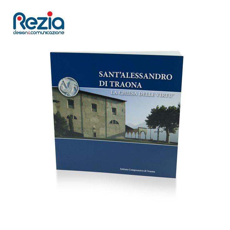 Pubblicazione realizzata per la presentazione della Chiesa di Sant'Alessando in Traona (SO)