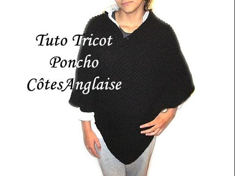 TUTO TRICOT PONCHO EN COTES ANGLAISE AU TRICOT FACILE !!!!! EASY KNITTING TUTORIAL - YouTube