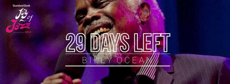 29 days till we get to see Billy Ocean at the Standard Bank Joy of Jazz Festival!!   Get your tickets now at Computicket