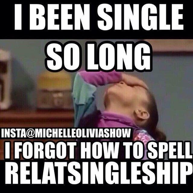 Pin By Jodi Stevenson On The Single Life Funnies Funny Single Memes Single Humor Single Jokes