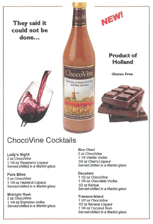 chocolate wine - tried it for the first time this weekend and can't wait to get a case of this! SO good straight up with ice.