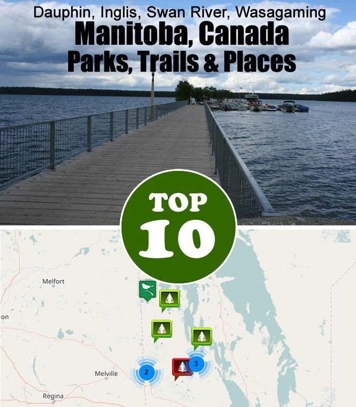 TOP 10 Parks, Trails and Places in #Dauphin, Inglis, #Wasagaming, #Manitoba