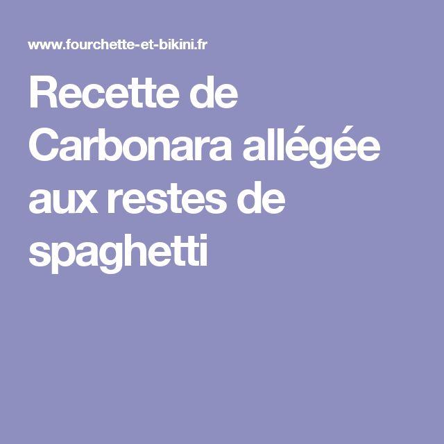 Recette de Carbonara allégée aux restes de spaghetti
