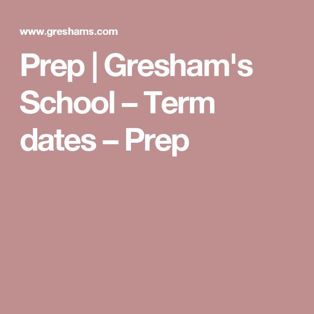 Prep | Gresham's School – Term dates – Prep