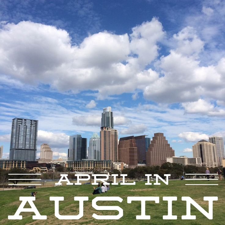 Don't Miss Events in Austin This April