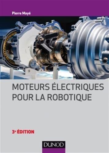 Moteurs électriques pour la robotique -  Pierre Mayé  http://scd.ensam.eu/flora/jsp/index_view_direct_anonymous.jsp?record=default:UNIMARC:147955