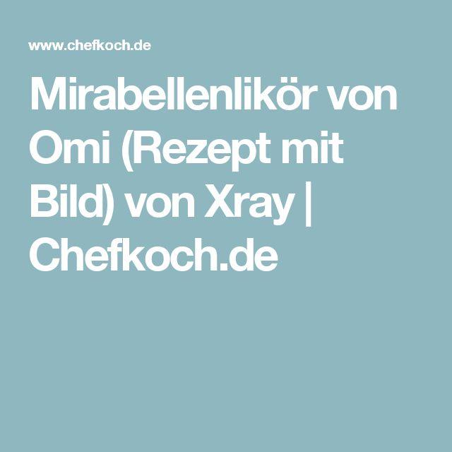 Mirabellenlikör von Omi (Rezept mit Bild) von Xray | Chefkoch.de
