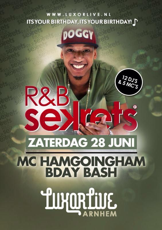 RB Sekrets is terug met de MC Hamgoingham Bday Bash!  Met o.a. Hamgoingham, Dj Prime, SMP, IAMS1, Richer, Phraze, Styles and many more! #rnb