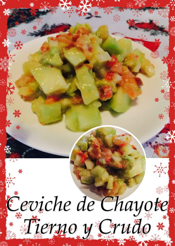 Ceviche de Chayote Crudo Ingredientes: 2 Chayotes Medianos Tiernos crudos (Pelar los Chayotes, cortar las puntas y frotarlas contra el chayote para eliminar el residuo pegajoso que sueltan, lavar en agua fría y picar). 1 Cebolla Mediana 1 Chile Morron Hojas de Albahaca 2 Tomates Medianos 1 o 2 Aguacates Jugo de 1 Limón Sal Marina y Pimienta Cayena al gusto Preparación: Picar todos los ingredientes y colocarlos en un recipiente de vidrio agregar los condimentos, jugo de limón y Listo.