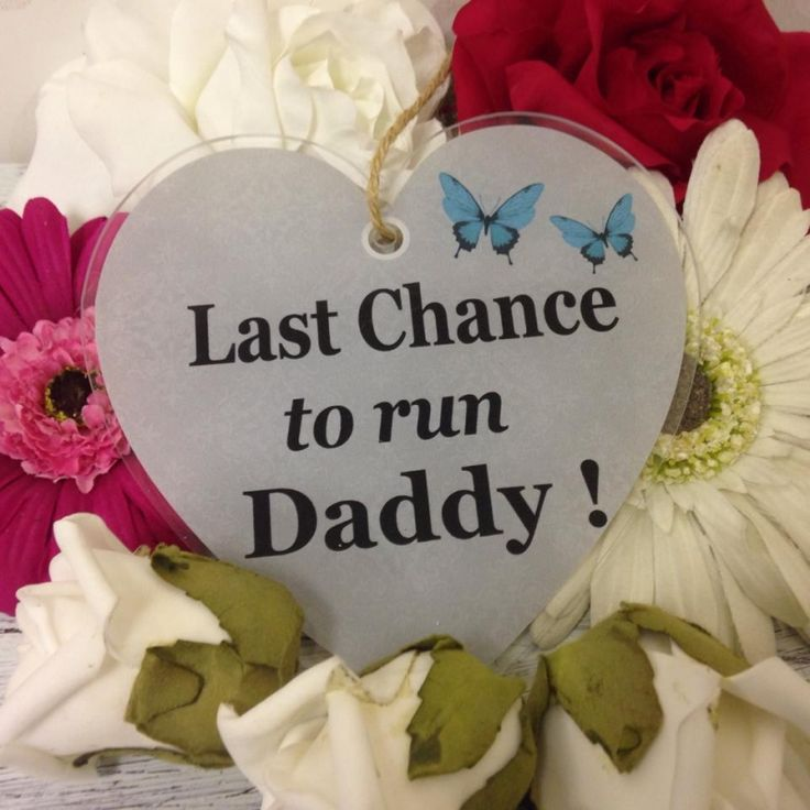 Last Chance To Run Daddy Acrylic Hanging Heart. Treat someone you love to one of these stunning hanging hearts, made from 3mm thick acrylic glass complete with ribbon/string ready to hang.
