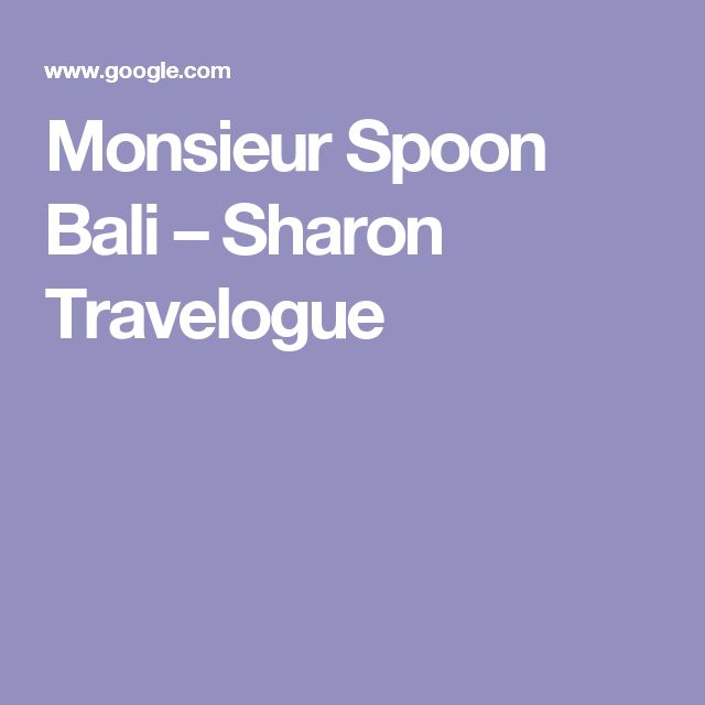 Monsieur Spoon Bali – Sharon Travelogue