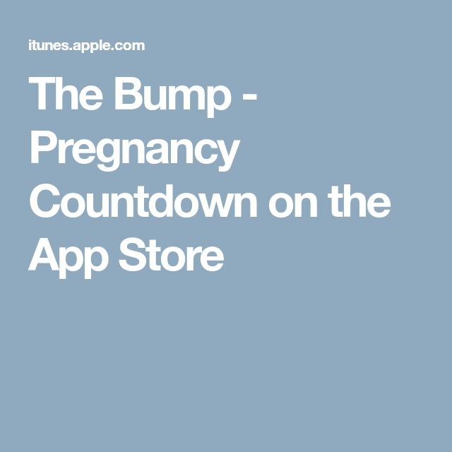 The Bump - Pregnancy Countdown on the App Store