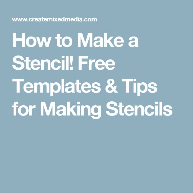 How to Make a Stencil! Free Templates & Tips for Making Stencils