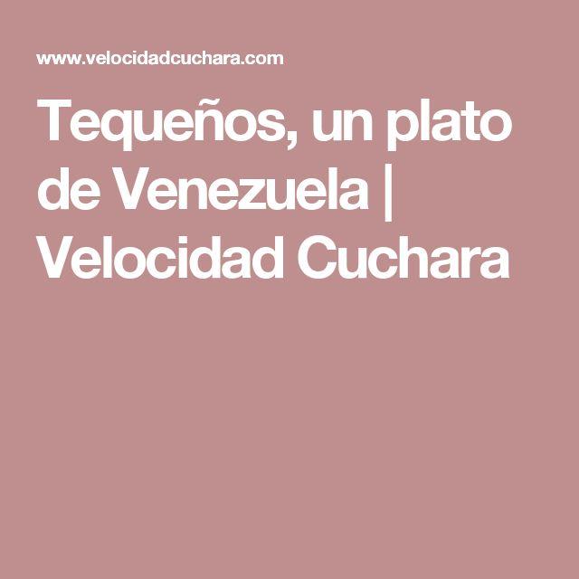 Tequeños, un plato de Venezuela | Velocidad Cuchara