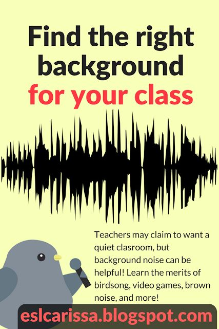 mELTing Activities, Lessons and Ideas: Background Noise Perfect for ANY Classroom
