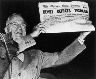 """""""Dewey Defeats Truman"""" was a famously inaccurate banner headline on the front page of the Chicago Tribune on November 3, 1948, the day after incumbent United States President Harry S. Truman beat Republican challenger and Governor of New York Thomas E. Dewey in the 1948 presidential election in an upset victory."""