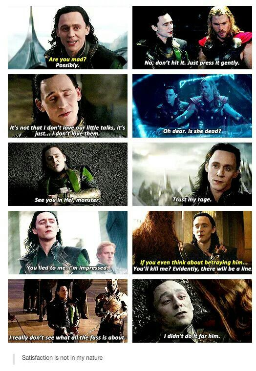 """Satisfaction is not part of my nature"" Loki (Tom Hiddleston)from Thor GLLLLLL!!! LUV HEM!"