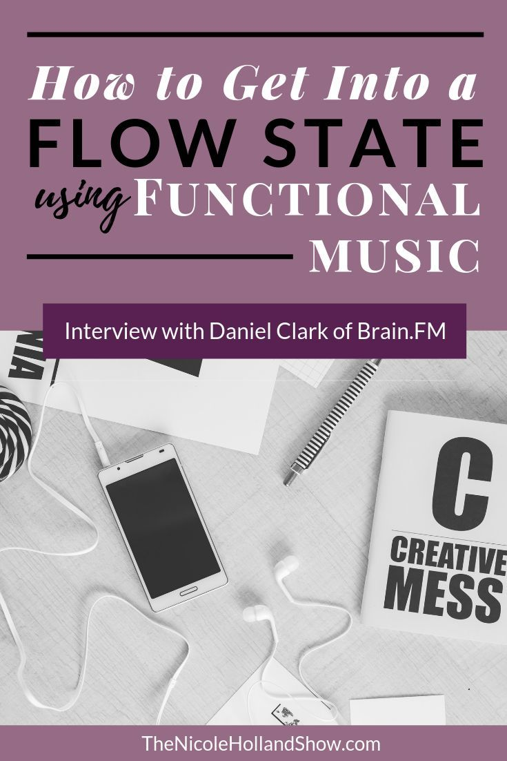 Get Into The Flow how to get into a flow state using functional music with dan