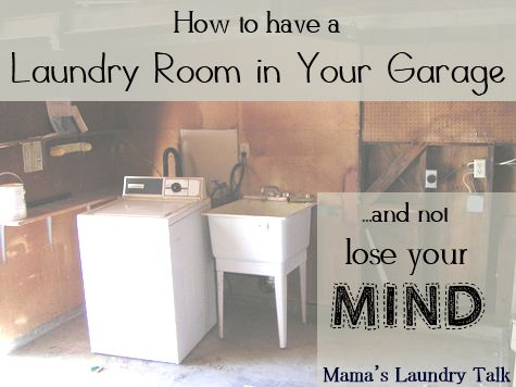 How To Have A Laundry Room In Your Garage And Not Lose Mind Perhaps New Project For Me Tackle Before Seth Gets Home
