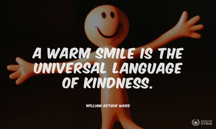 """A warm smile is the universal language of kindness"" #quote #kindness #smile #language #universal"