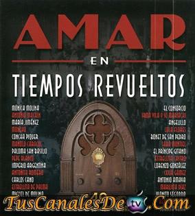 Amar En Tiempos Revueltos T7 Capitulo 255 Gran Final Parte 1 Viernes 16 De Noviembre Del 2012