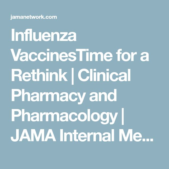 Influenza VaccinesTime for a Rethink | Clinical Pharmacy and Pharmacology | JAMA Internal Medicine | The JAMA Network