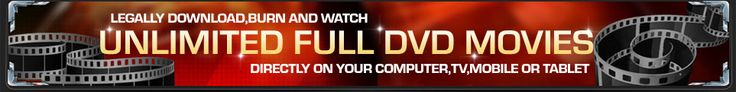 Unlimited full length DVD movies - legally download, burn, and watch - SO MUCH BETTER THAN NETFLIX!