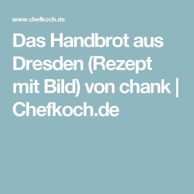 Das Handbrot aus Dresden (Rezept mit Bild) von chank   Chefkoch.de