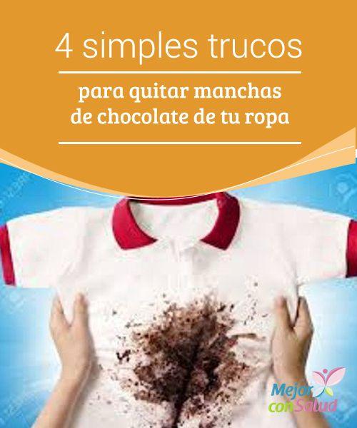 4 simples trucos para quitar manchas de chocolate de tu ropa  A pesar de ser un alimento delicioso y con muchos beneficios para nuestra salud, el chocolate a veces trae consigo un problema doméstico al que no sabemos cómo enfrentarnos.