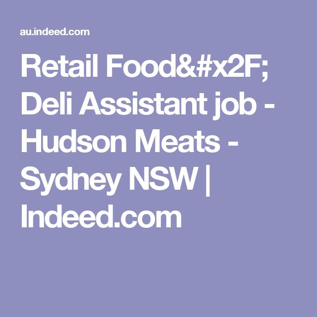 Retail Food/ Deli Assistant job - Hudson Meats - Sydney NSW | Indeed.com