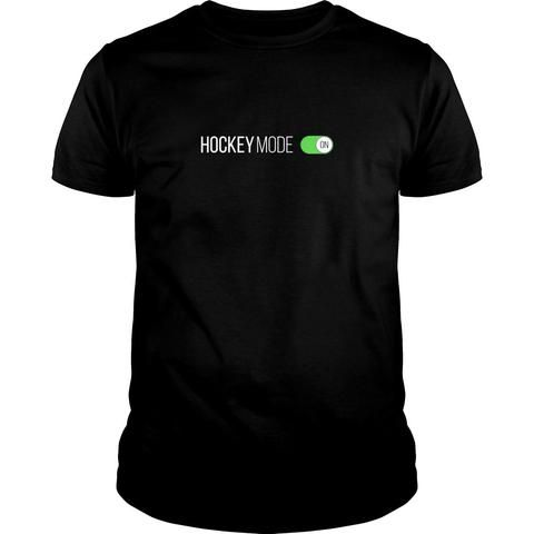Hockey Mode is on T-Shirt