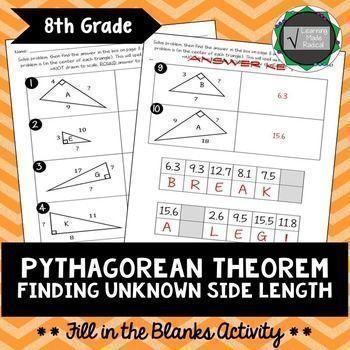 Pythagorean Theorem - Finding Unknown Side Length Fill in the Blanks Activity  Practice solving missing leg length when given one leg and hypotenuse lengths. Add a fun spin and fill in the blanks to solve a riddle :) **Need practice solving just for the h