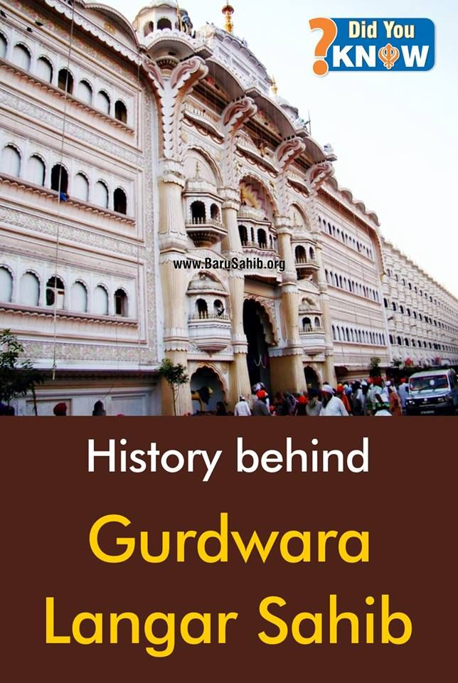 ‪#‎DidYouKnow‬ History behind Gurdwara Langar Sahib! This holy place is famous by Gurdwara Langar Sahib. This Gurdwara has a historical significance after the tenth Guru of Sikh religion SHRI GURU GOBIND SINGH JI. This is ancient Langar place of Dashmesh Pita (Shri Guru Gobind Singh Ji). It finds its origin from the fact that have an adulation of Baba Nidhan Singh Ji, actually had 'Darshan' of Guru Gobind Singh Ji along with his Eagle and Horse.