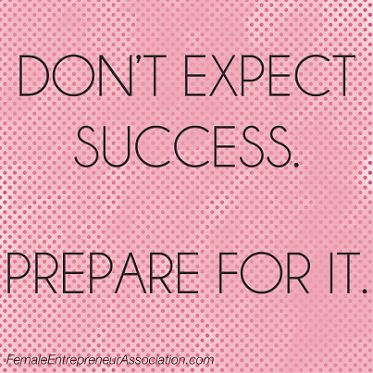 Don't Expect Success - Prepare for it! #Quotes