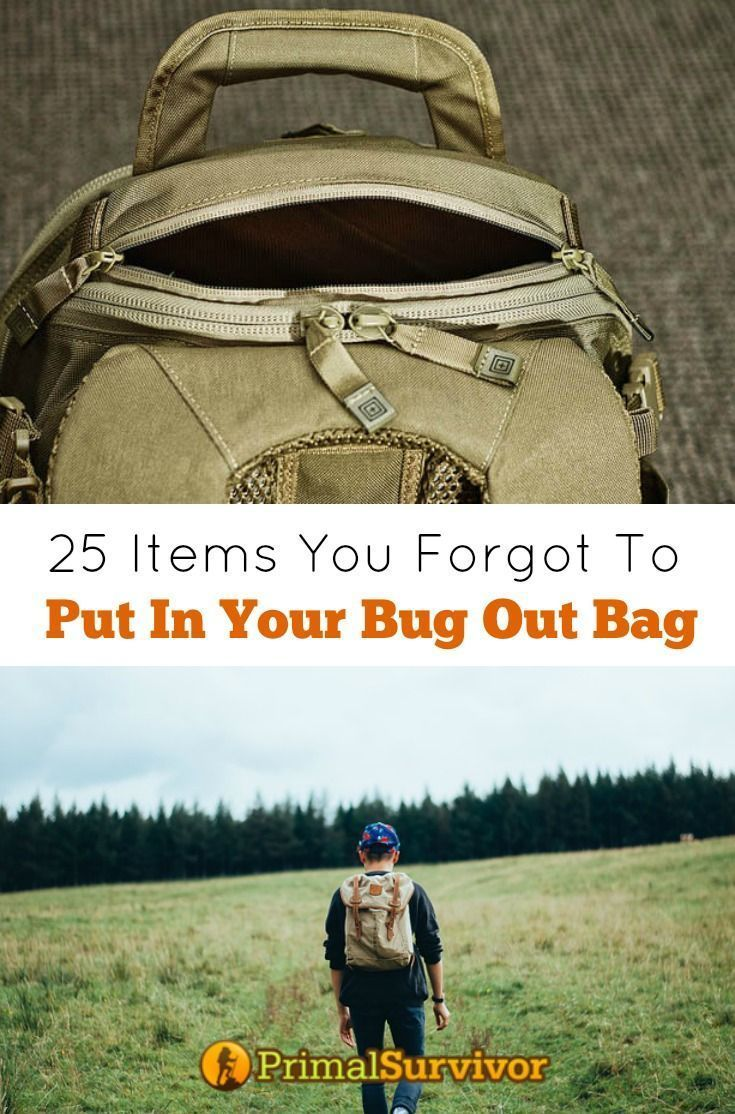 "25 Items You Forgot to Put in Your Bug Out Bag. Since a BOB is all about survival, we focus on the key areas – like the items which will provide you with shelter, food, water, warmth, and personal security.  However, there is no one ""best"" Bug Out Bag packing list.  Everyone is going to have very different needs based on aspects like their location, their group size, their personal health and physical abilities"