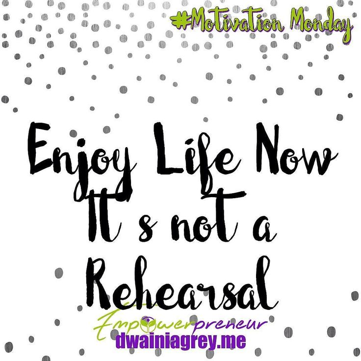 Enjoy life now it's not a rehearsal. Stop and breathe. It's the first day of spring. Take a moment and enjoy the fact you woke up this morning. #mondaymotivation #motivationmonday #motivation #affirmation