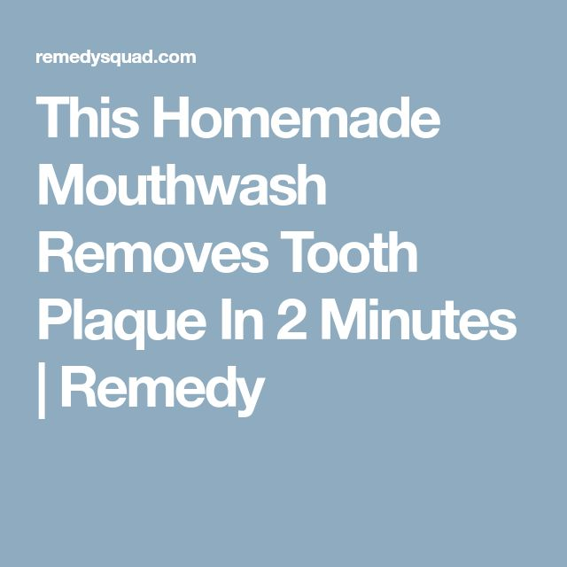 This Homemade Mouthwash Removes Tooth Plaque In 2 Minutes | Remedy