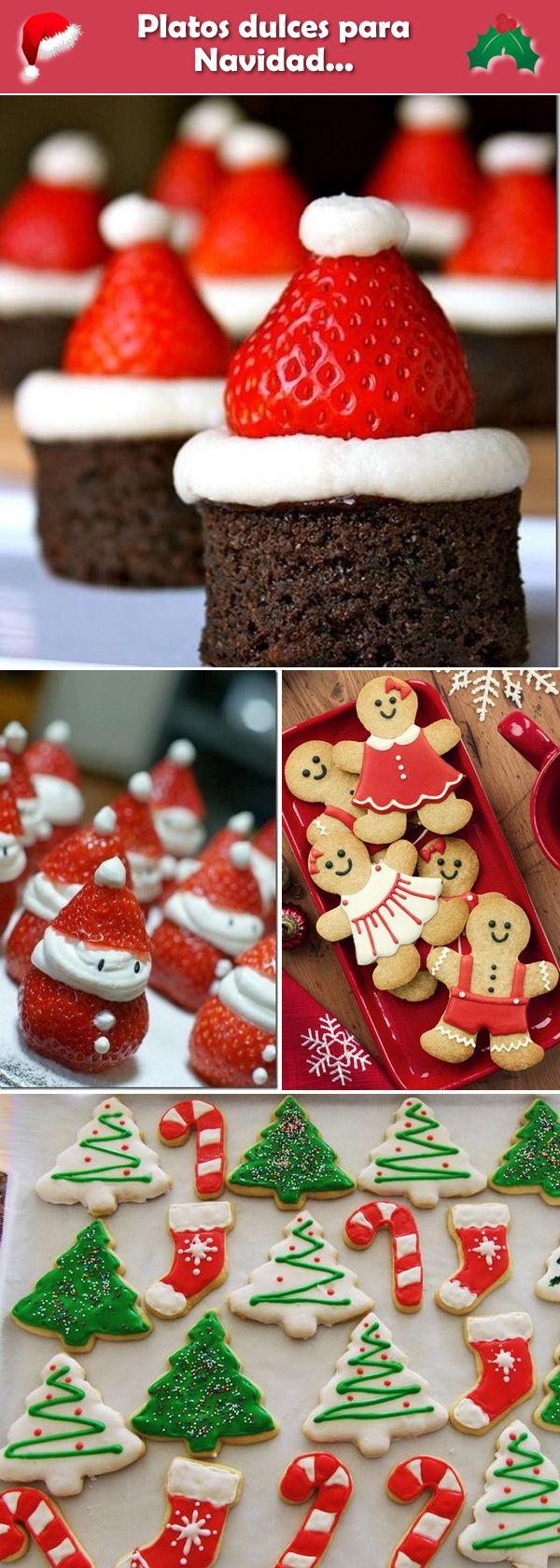 Platos dulces para Navidad. Platos navideños. Postres navideños. Ideas para postres navideños.