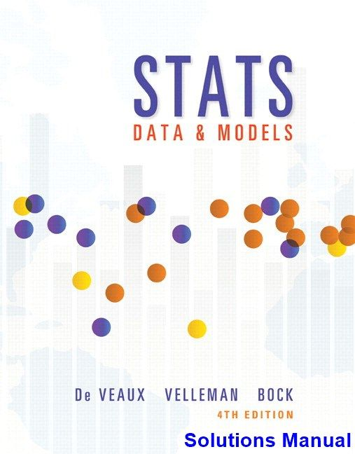 Stats Data And Models 4th Edition De Veaux Solutions Manual