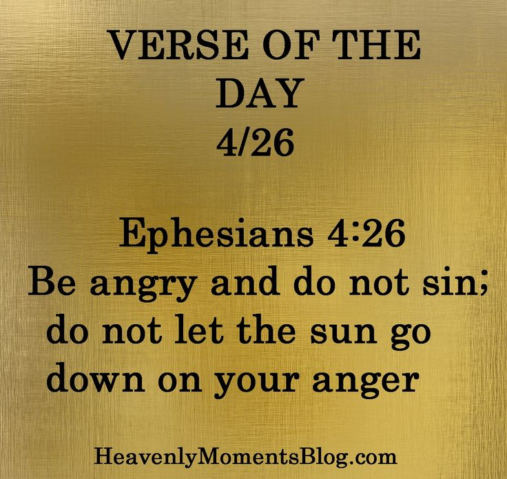 VERSE OF THE DAY - 4/26 Ephesians 4:26  Be angry and do not sin; do not let the sun go down on your anger. #Jesus #Christ #JesusChrist #Christian #Christianity #God #Bible #faith #verse #scripture #verseoftheday