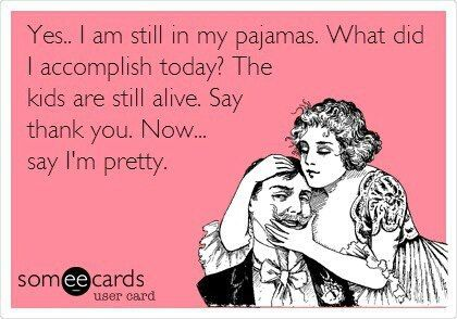 Some days...: Stay At Home Mom, My Life, My Husband, Bahaha, Pjs, So True, Alive, Accomplishment Today, Kid