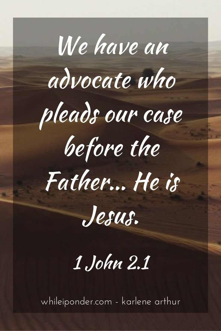 We have an advocate who pleads our case before the Father...He is Jesus. 1 John 2.1 #whileiponder #Bible