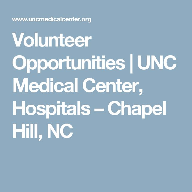 Volunteer Opportunities | UNC Medical Center, Hospitals – Chapel Hill, NC