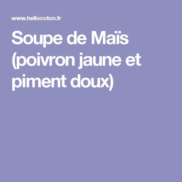 Soupe de Maïs (poivron jaune et piment doux)