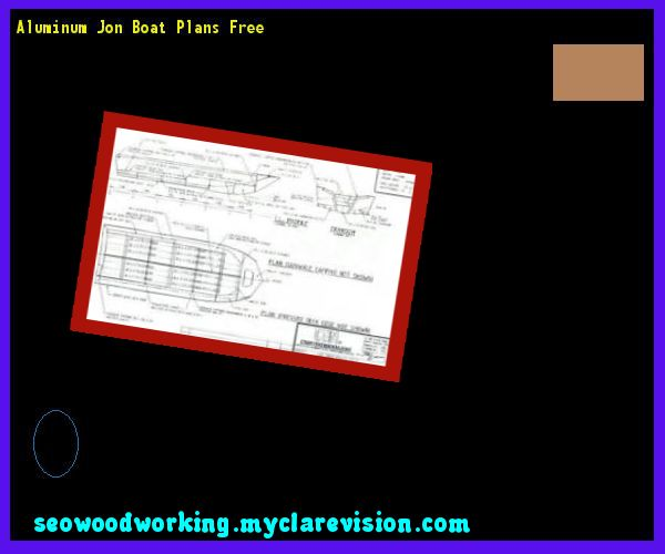 Aluminum Jon Boat Plans Free 135856 - Woodworking Plans and Projects!