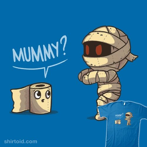 Mummy? Is That You? #ideasconpatatas #mummy #toiletpaper