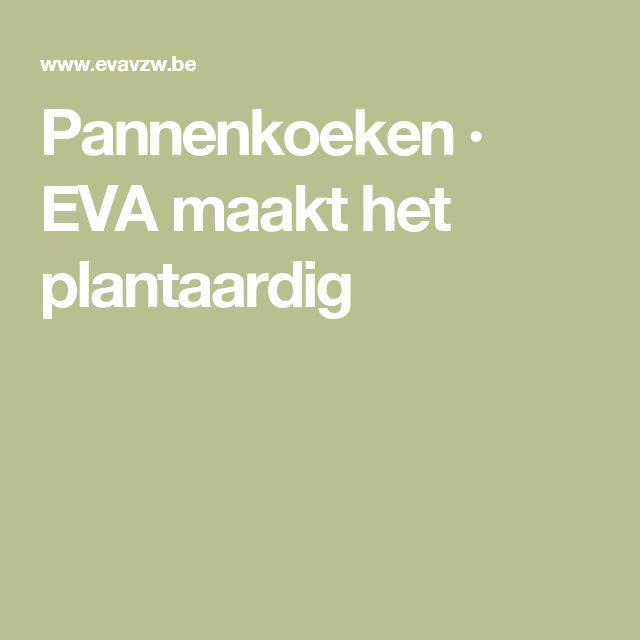 Pannenkoeken · EVA maakt het plantaardig