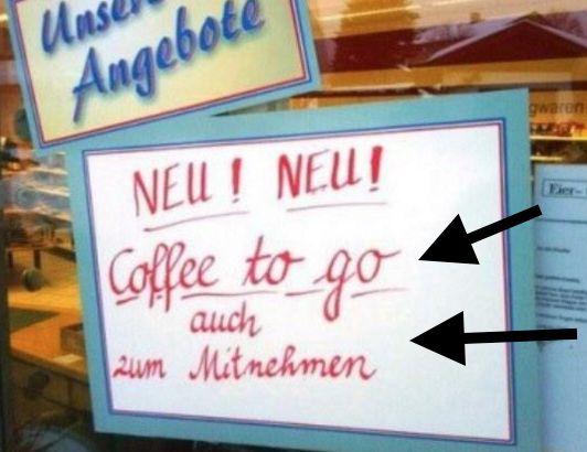 Kaffee. Jetzt auch aus Bohnen! | 27 Schilder, die mehr Fragen aufwerfen, als beantworten