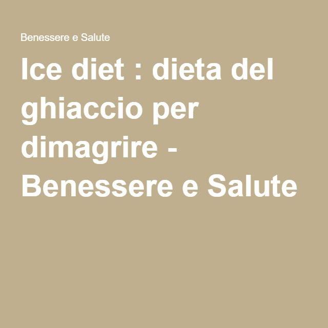 Ice diet : dieta del ghiaccio per dimagrire - Benessere e Salute